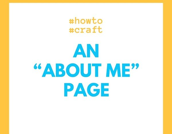 "How To Craft An ""About Me"" Page?"