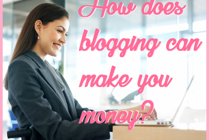 How does blogging can make you money?