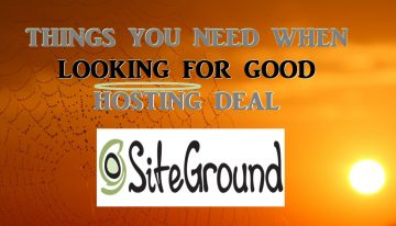 SITEGROUND HOSTING REVIEW – THINGS YOU NEED WHEN LOOKING FOR GOOD HOSTING DEAL