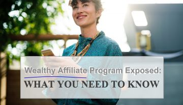 WEALTHY AFFILIATE PROGRAM EXPOSED: WHAT YOU NEED TO KNOW