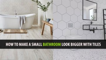 HOW TO MAKE A SMALL BATHROOM LOOK BIGGER WITH TILES