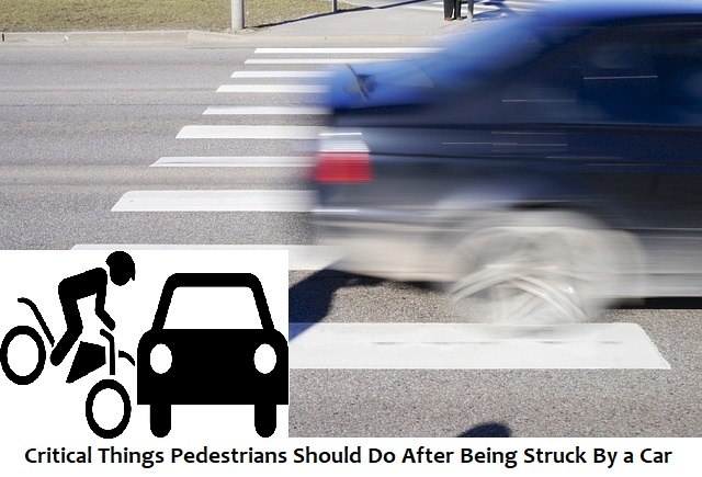 Critical Things Pedestrians Should Do After Being Struck By a Car