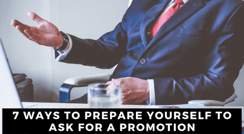 7 Ways to Prepare Yourself to Ask for a Promotion